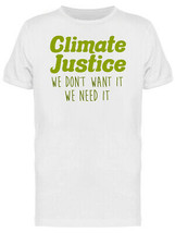Climate Justice Wee Need it Quote Men's White T-shirt image 1