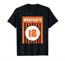 Whatabeto Beto O Rourke Whataburger Midterm Elections Senate Beto T-shirt 2020 - $15.82