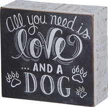 """All You Need is Love ... and a Dog  Box Sign Primitives by Kathy 4.5"""" x 4.25"""" - $11.50"""