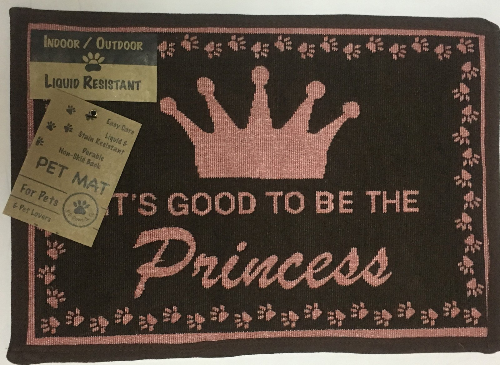 """IT'S GOOD TO BE THE PRINCESS Pet Mat Rug Indoor/Outdoor Washable 13' X 19"""""""