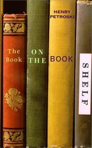 The Book on the Bookshelf [Hardcover] Petroski, Henry - $40.00