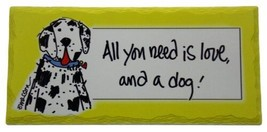 Dog Theme Tumbled Tile Sign All You Need Is Love And A Dog CounterArt St... - $2.69