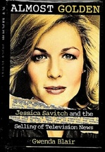 Almost Golden: Jessica Savitch and the Selling of Television News (used HC) - $12.00
