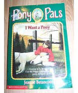 Pony Pals Series Paperback Book #1 I Want A Pony Jeanne Betancourt Good - $7.00