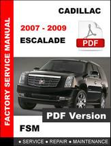 2007 2008 2009 Cadillac Escalade Service Repair Maintenance Fsm Factory Manual - $14.95