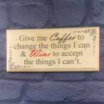 Coffee To Change The Things I Can Plaque / Gift / Sign - Wine Home Mum H... - $11.20
