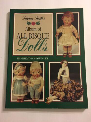 Album Of All Bisque Dolls Identification & Value Guide Patricia Smith