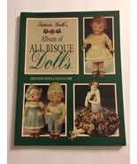 Album Of All Bisque Dolls Identification & Value Guide Patricia Smith  - $22.76