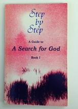 Step By Step, a Guide to a Search for God, Book I [Paperback] [Jan 01, 1988] Edi