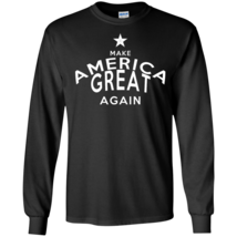 Make America Great Again Long Sleeve - $12.95+