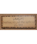 Primitive Decor  3W9558L - Laugh sometimes it's just the Medicine you need - $4.95