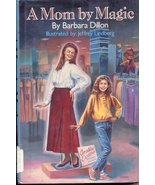 A Mom by Magic Dillon, Barbara and Lindberg, Jeffrey - $8.18