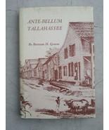 Ante Bellum Tallahassee by Bert Groene 1981 Florida History pre Civil Wa... - $16.20