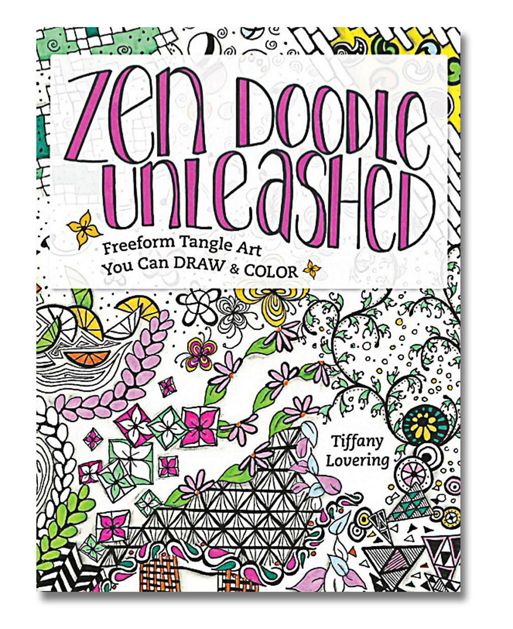 Primary image for Zen Doodle Unleashed Coloring Book: Freeform Tangle Art