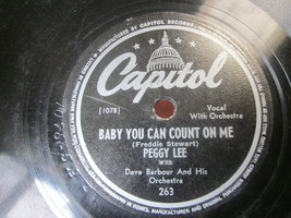 """10"""" 78 rpm RECORD CAPITOL 263 DAVE BARBOUR PEGGY LEE BABY YOU CAN COUNT ... - £8.20 GBP"""