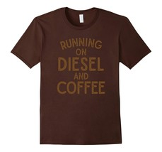 New Shirts - Running On Diesel And Coffee Funny Trucker T-Shirt Men - $19.95+