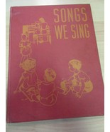 Songs We Sing: from Three to Six - 1939 HC Childrens songs 1939 - $11.88