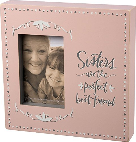 Primitives by Kathy Box Frame - Sisters are the perfect best Friend - $18.75