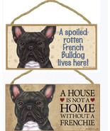 "French Bulldog Dog Sign Plaque 10""x5"" House Home Spoiled Lives Advice Fr... - $10.95"