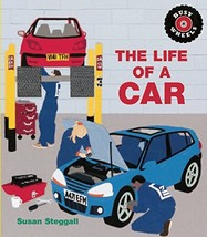 The Life of a Car (Busy Wheels) [Paperback] Steggall, Susan - $6.43