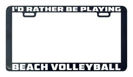 Beach volleyball I'd rather be playing license plate frame holder - $5.99