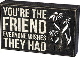 Primitives by Kathy Box Sign Your The Friend Everyone Wishes They Had - $18.37