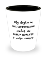 Mass Communication Shot Glass, My Degree In Mass CommunicationMakes Me H... - £7.22 GBP