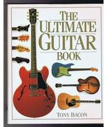 ORIGINAL Vintage 1991 Ultimate Guitar Tony Bacon Hardcover Book - $79.19