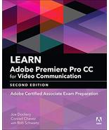 Learn Adobe Premiere Pro CC for Video Communication: Adobe Certified Ass... - $114.84
