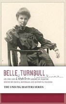 Belle Turnbull: On the Life & Work of an American Master (The Unsung Master) [Pa