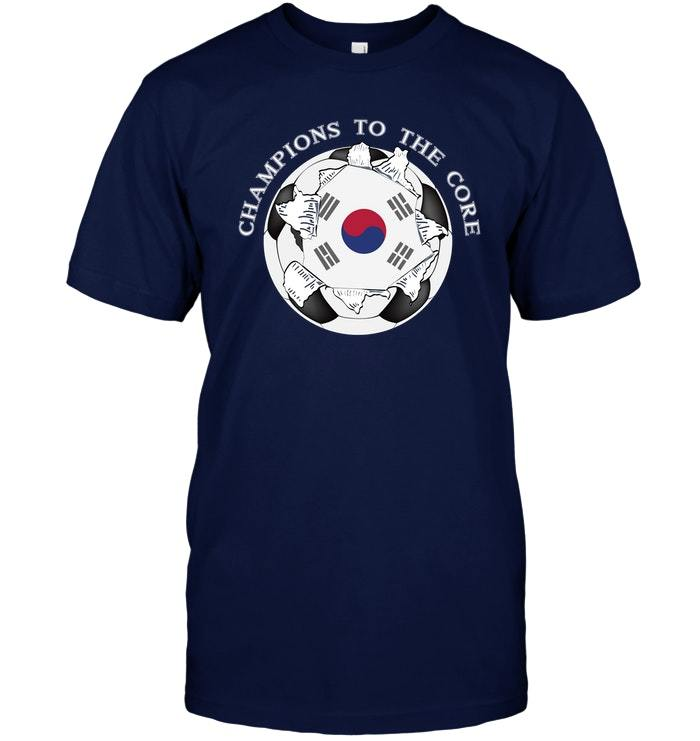 South Korea Soccer T Shirt Champions To The Core Football