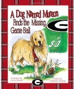 A Dog Named Munson Finds the Missing Game Ball [Hardcover] Charlene Thomas - $28.22