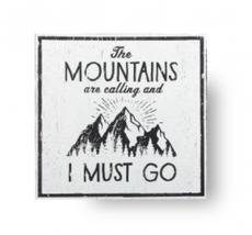 Mountains Are Calling......Item 2323  Rustic Wooden Sign  Approx 15 x 15  - $34.00