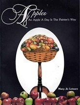 Apples - An Apple a Day Is the Painter's Way [Paperback] [Jan 01, 1983] Leisure,