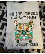 Here's To The Girls That Can't Imagine Life Without Horses Ladies T-Shir... - $18.76+