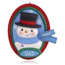 Gotta Love Dad! Snowman Ornament 2015 Hallmark - $5.02