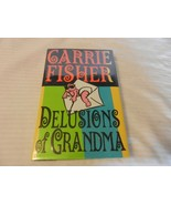 Delusions of Grandma by Carrie Fisher (1994, Hardcover) 1st Edition - $33.41