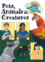 Pets, Animals & Creatures (Beginning Sign Language Series) Collins, Stan