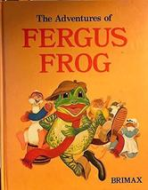 The Adventures of Fergus Frog [Hardcover] [Jan 01, 1986] Anonymous (Author)