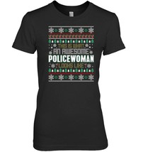 This is what an Awesome Policewoman looks like Xmas T Shirt - $19.99+