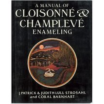 A Manual of Cloisonne and Champleve Enameling [... - $63.70