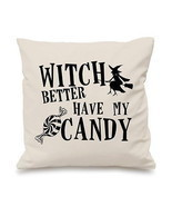 Witch Better Have My Candy Funny Halloween Pillow Cushion Cover Gift - ₨588.99 INR+