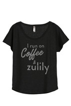 Thread Tank I Run On Coffee And Zulily Women's Slouchy Dolman T-Shirt Te... - $24.99+