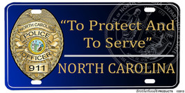North Carolina Police Badge To Protect And To Serve License plate - $13.81