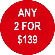 MON-TUES ANY 2 IN STORE FOR $139 INCLUDES ALL LISTINGS BEST OFFERS DEAL - $0.00