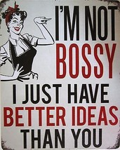I'm Not Bossy-Better Ideas (metal sign) - $19.95