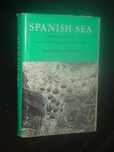 Spanish Sea: The Gulf of Mexico in North American Discovery 1500-1685 [Jul 01, 1