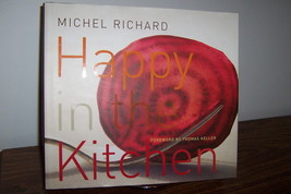 Happy in the Kitchen By: Michel Richard 2006 Hard Cover Cookbook 1st Pri... - $16.99