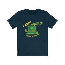 Camp No Where Stranger T-shirt Unisex Best shirt for Father's Day Gift - $19.99