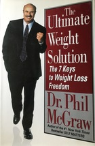 The Ultimate Weight Solution: 7 Keys to Weight Loss Freedom, Dr. Phil, H... - $10.95